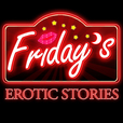 Friday's | Hot Passionate Sex Stories to Heat Up Your Nights show