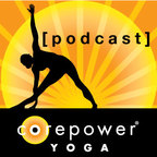 CorePower Yoga Podcasts show