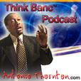 Law Of Attraction - ThinkBanc AntonioThornton.com show