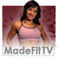 Made Fit TV  - Health & Fitness Entertainment show