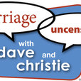 Marriage Uncensored with Dave and Christie show