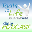 ToolsToLife.com Inspirational Daily Podcast show