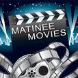 Matinee Movies show