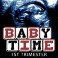 Baby Time: 1st Trimester show