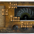 Just Old Time Radio show