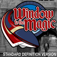 A WINDOW TO THE MAGIC: VIDEOCAST (standard definition) show
