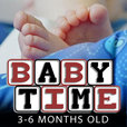Baby Time: 3-6 Months Old show