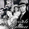 Matinee Serials show