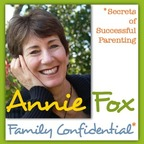 Family Confidential: Secrets of Successful Parenting with Annie Fox, M.Ed. show