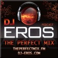 THE PERFECT MIX™ :: EVERY 3RD WED OF EACH MONTH @ 8PM ET (GMT-4) :: MINIMALIXTIX™ :: SECOND TUE OF EACH MONTH @ 12 ET (GMT-4) :: WWW.DJ-EROS.COM show