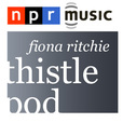 Thistlepod with Fiona Ritchie show
