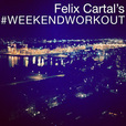Felix Cartal's Weekend Workout show
