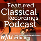 WFIU: Featured Classical Recordings show
