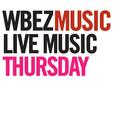 WBEZ's Live Music Thursday show