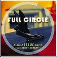 Full Circle | Classic Jesus Music show