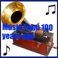 Music From 100 Years Ago show