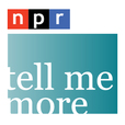 NPR Programs: Tell Me More Podcast show