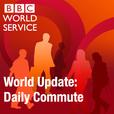 BBC World Update: Daily Commute show