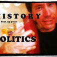 My History Can Beat Up Your Politics show