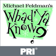 Michael Feldman's Whad'Ya Know? - All the News that Isn't show