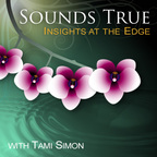Sounds True: Insights at the Edge show