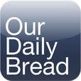 Our Daily Bread Podcast | Our Daily Bread show
