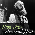 Ram Dass Here And Now show