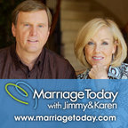 MarriageToday with Jimmy & Karen Evans Audio Podcast  show