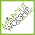 All About Worship Podcast - Interviews, Music, Discussions show