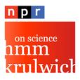 NPR People: Hmmm....  Krulwich on Science Podcast show