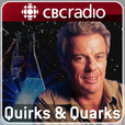 Quirks and Quarks Complete Show from CBC Radio show