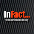 inFact with Brian Dunning show