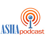 ASHA Podcast Series show