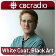 White Coat, Black Art on CBC Radio show