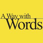 A Way with Words — language, linguistics, and callers from all over show