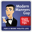 Modern Manners Guy Quick and Dirty Tips for a More Polite Life show
