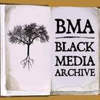 BMA: Black Media Archive show