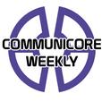 Communicore Weekly show
