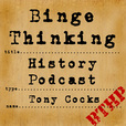 Binge Thinking History show