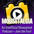 Mousetalgia! - Your Disneyland Podcast show