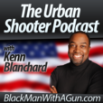 Black Man With A Gun Show |Urban Shooter | Kenn Blanchard show
