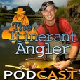 The Itinerant Angler Podcast show