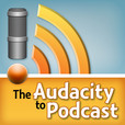 The Audacity to Podcast show