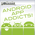 Android App Addicts - Podnutz show