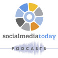 Social Media Today podcasts show