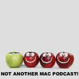 Not Another Mac Podcast show