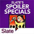 Slate's Spoiler Specials show