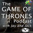 The Game of Thrones Podcast with Jay and Jack – Jay and Jack TV – We Make TV Watchable! show