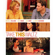 Take This Waltz - Meet the Director and Actor show