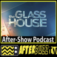The Glass House AfterBuzz TV AfterShow show
